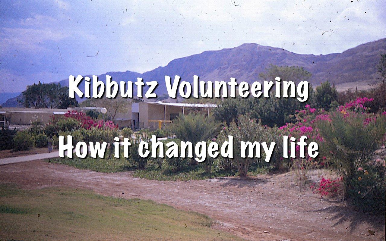 Kibbutz volunteering – How it changed my life