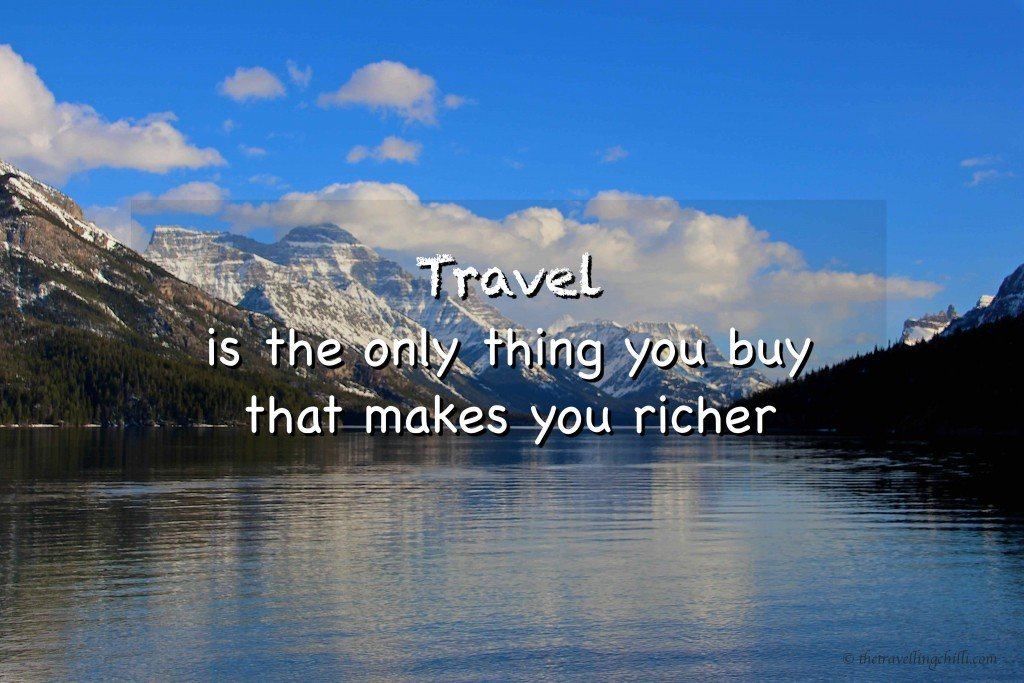 'Travel is the only thing you buy that makes you richer' travel quotes travelquote travelquotes