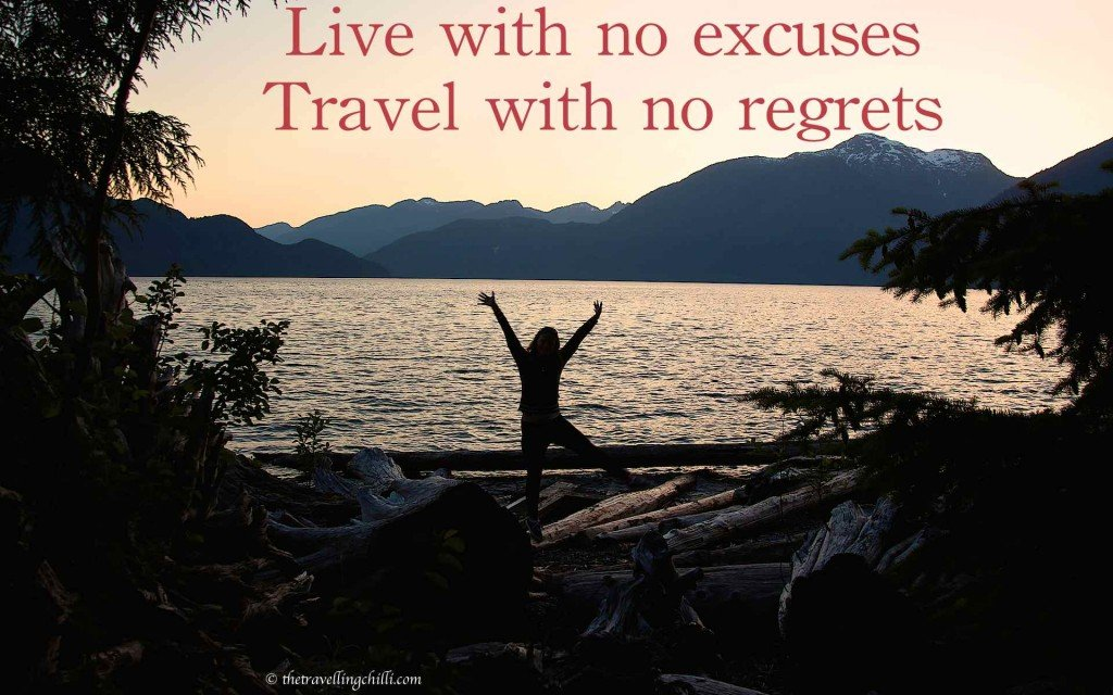 Live no excuses travel with no regrets