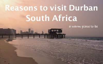 9 Reasons to visit Durban – A warm place to be