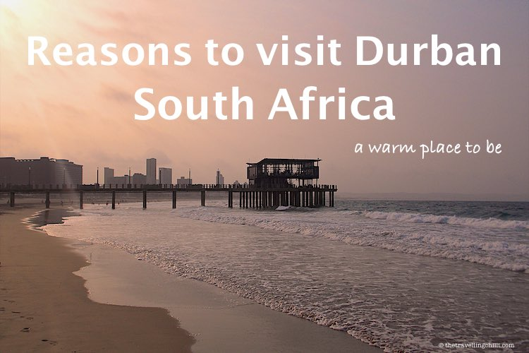 Reasons to visit Durban in South Africa which is a warm place to be