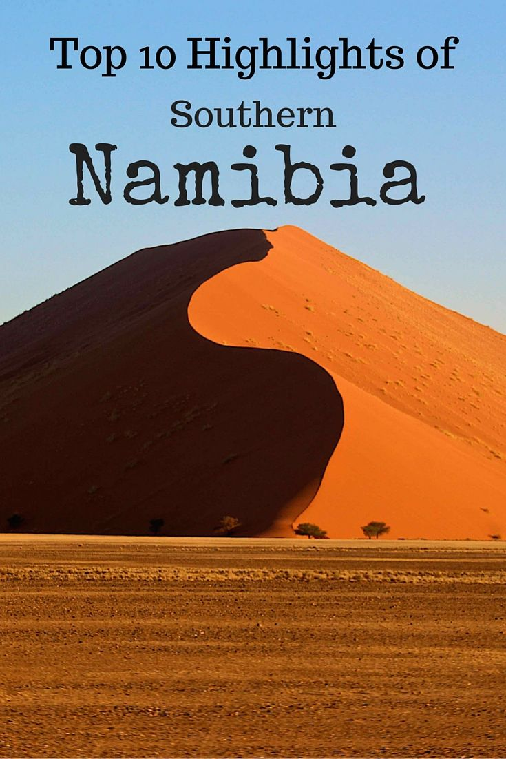top 10 Highlights South southern Namibia