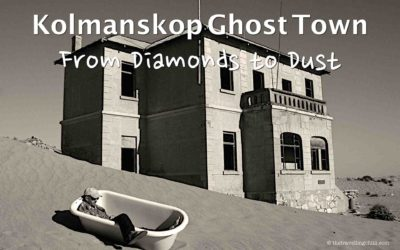 Kolmanskop Ghost Town – From Diamonds to Dust