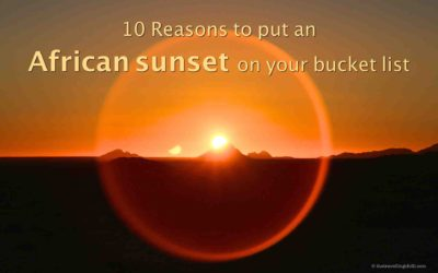 10 Reasons to put an African sunset on your bucket list