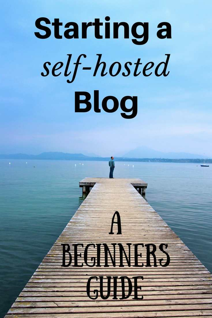 A beginners guide to starting a self-hosted blog