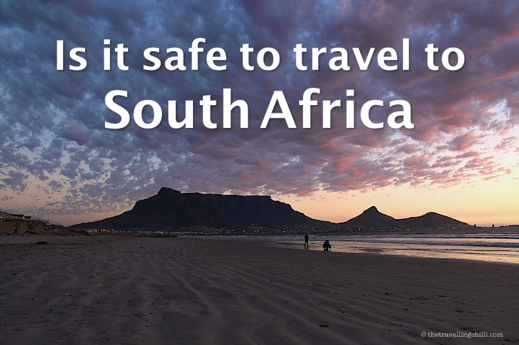 is it safe to travel to South Africa | how safe is it to travel to South Africa | is South Africa safe to travel