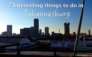 things to do in johannesburg South Africa