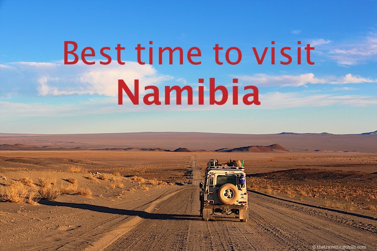 Best time to visit Namibia | Weather in Namibia | best time to go to Namibia