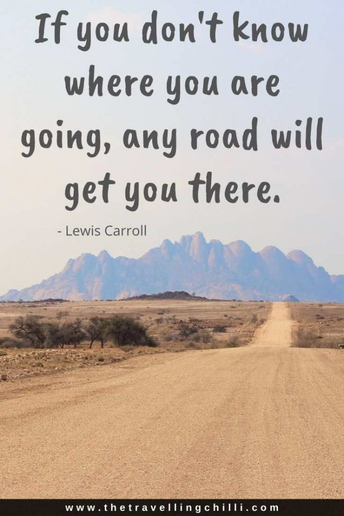 If you don't know where you are going, any road will take you there | Lewis Carroll |Road Trip Quotes | Travel Quote | Road Trip Captions