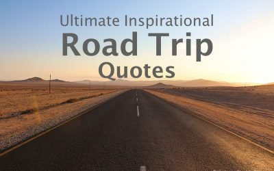 50 Inspirational Road Trip Quotes to Fuel Your Wanderlust