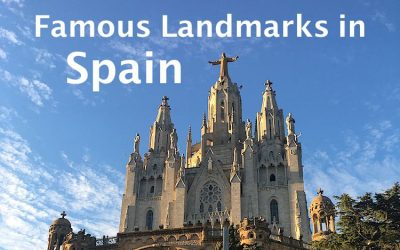 20 Famous Spanish landmarks you need to visit