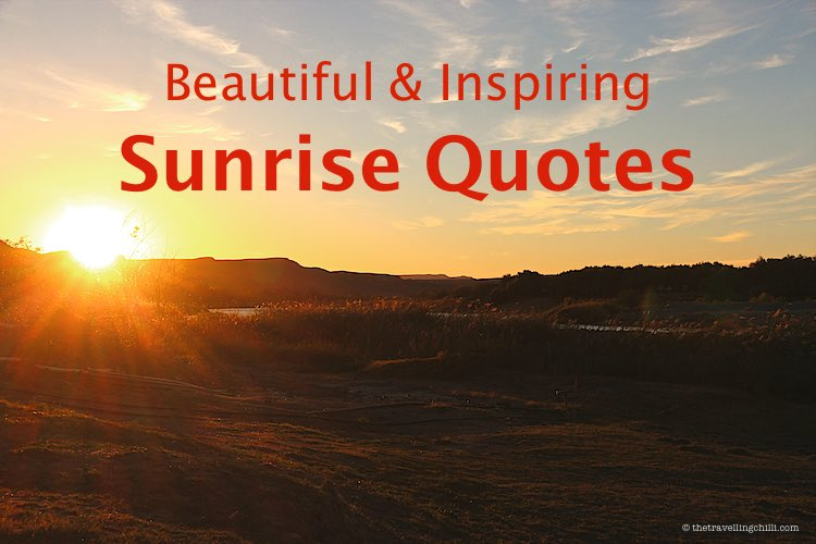Beautiful and inspiring sunrise quotes and sunrise captions with an image of the sunrise in Namibia