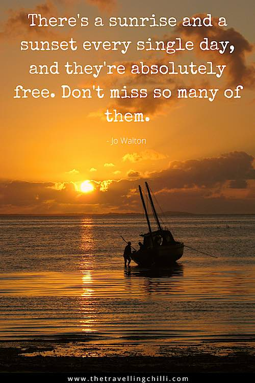 There is a sunrise and a sunset every single day and they are absolutely free. Don't miss so many of them from Jo Walton is a sunrise caption